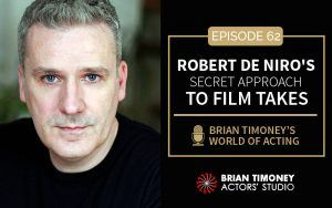 Episode 62: Robert De Niro's Secret Approach To Film Takes
