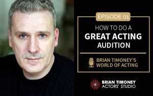 Episode 1 : How to do a great acting audition