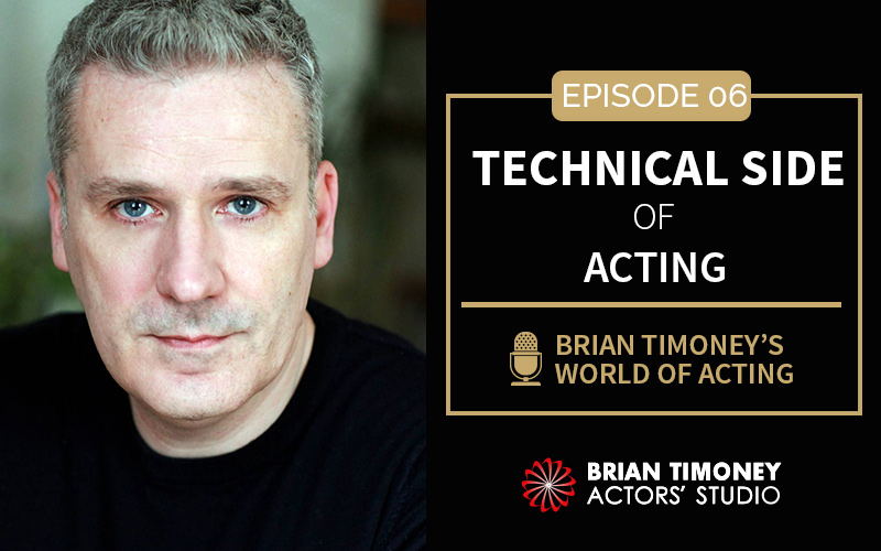 Episode 6: The technical side of acting