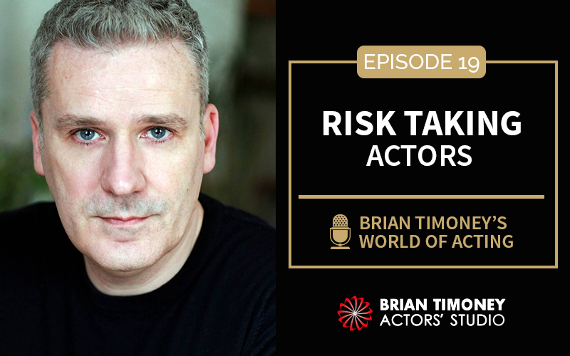 Episode 19: Risk taking actors