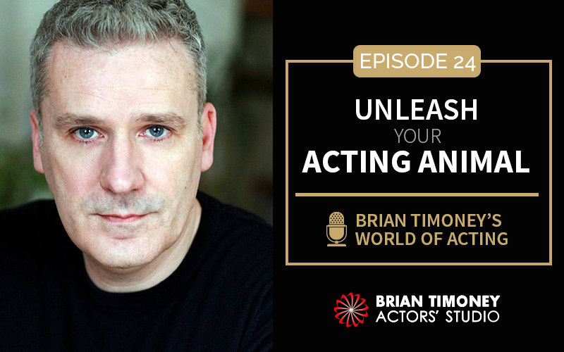 Episode 24: Unleash your acting animal
