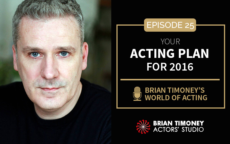 Episode 25: Your acting plan for 2016
