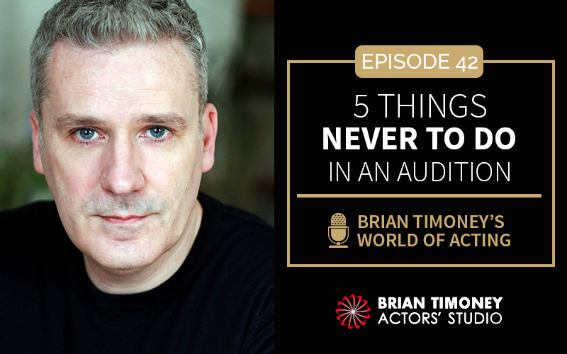 Episode 42: 5 things never to do in an audition