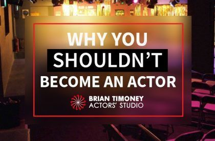 Why You Shouldn't Become an Actor