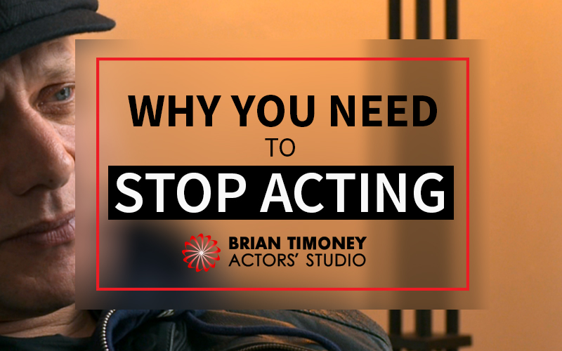 why you need to stop acting