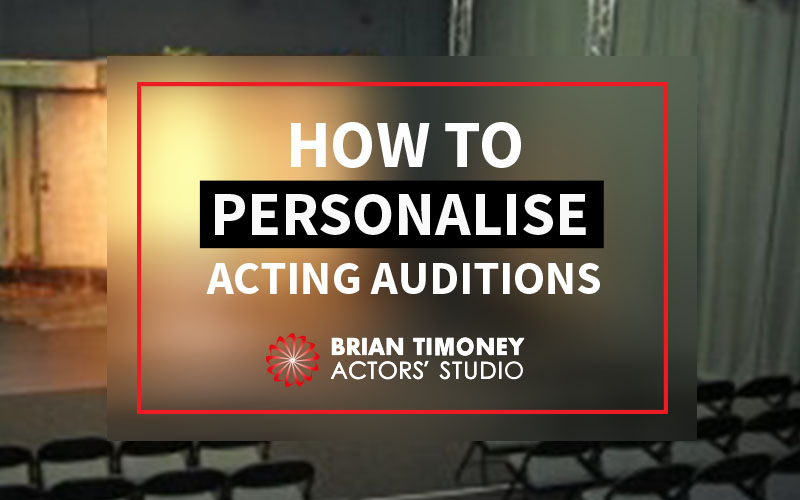 personalise your acting auditions