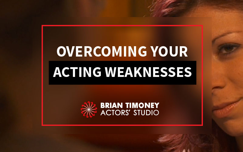 acting weaknesses