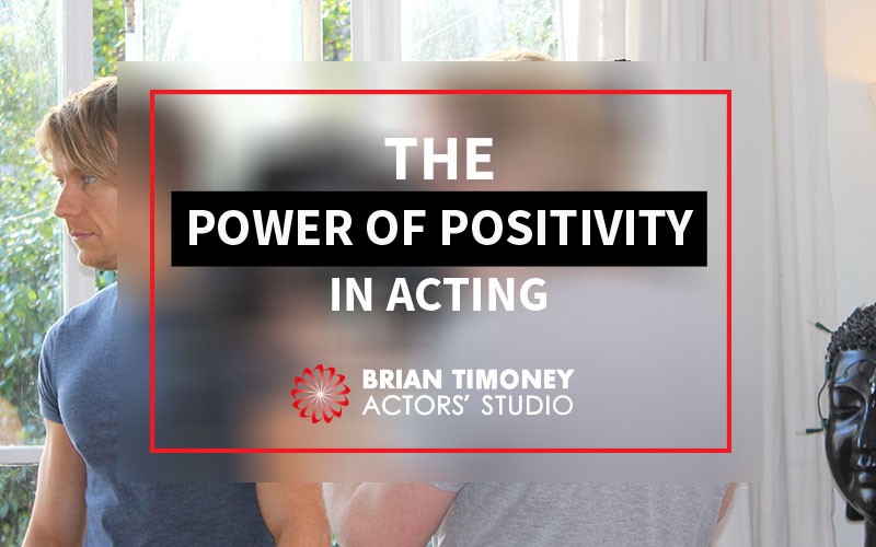 positivity in acting
