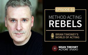 Episode 63: Method Acting Rebels