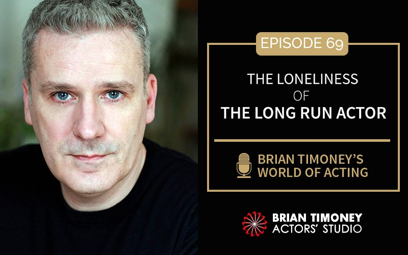 Episode 69: The loneliness of the long run actor