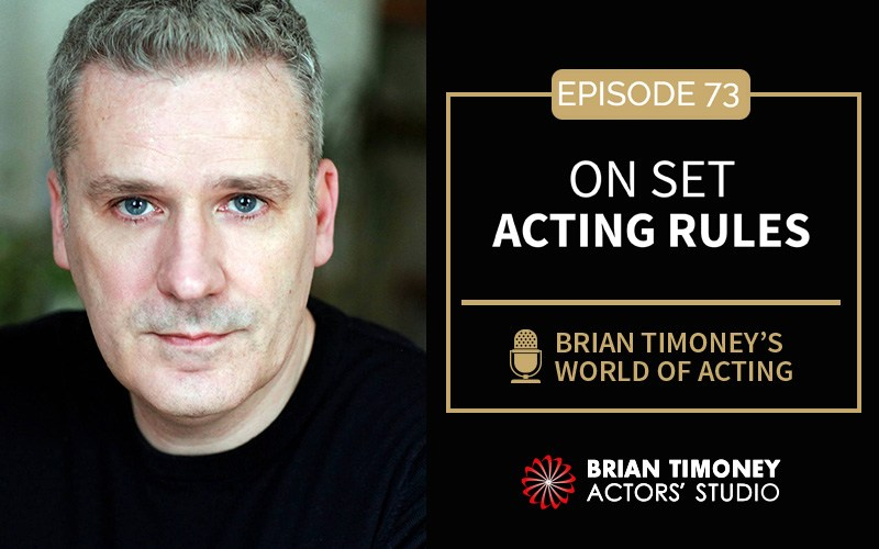 Episode 73: On Set Acting Rules