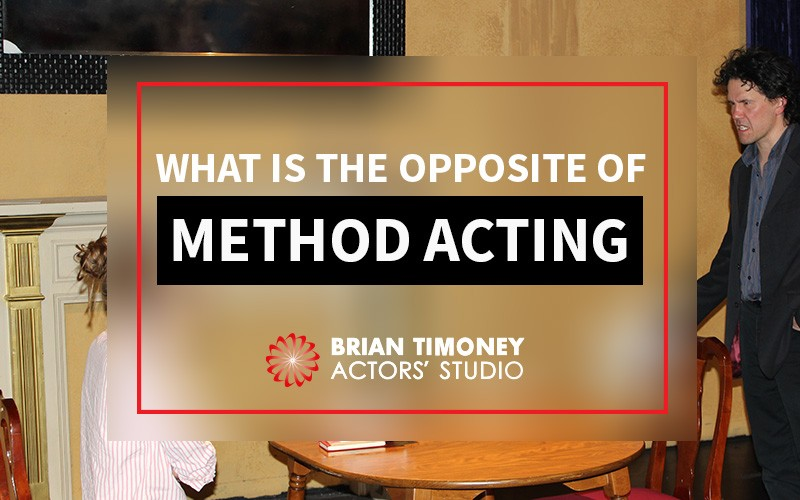 opposite of method acting