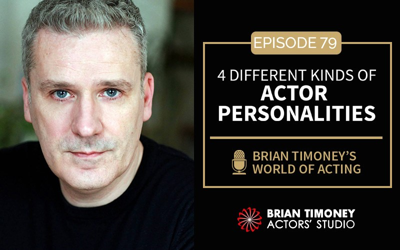 Episode 79: 4 Different Kinds Of Actor Personalities