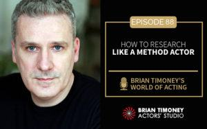 Episode 88: How To Research Like A Method Actor