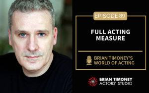 Episode 89: Full Acting Measure
