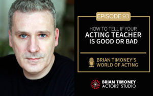 Episode 93: How To Tell If Your Acting Teacher Is Good Or Bad