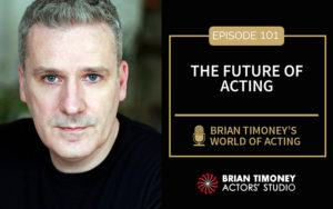 Episode 101: The Future Of Acting
